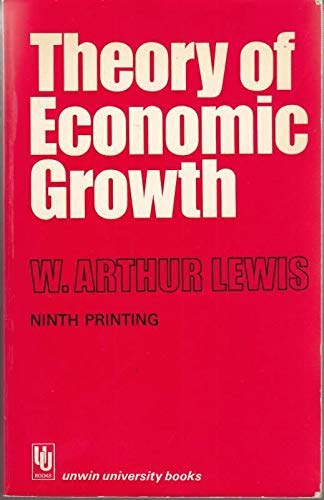 9780043300541: The Theory of Economic Growth (University Books)