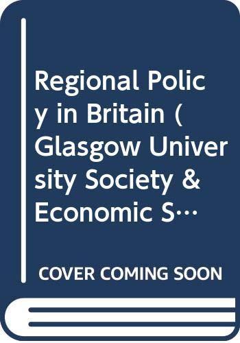 9780043301333: Regional Policy in Britain (Glasgow University Society & Economic Study)