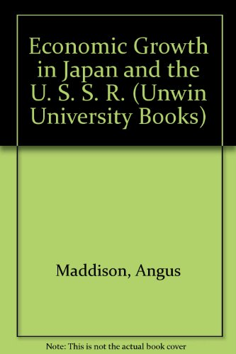 9780043301357: Economic Growth in Japan and the U. S. S. R. (Unwin University Books)