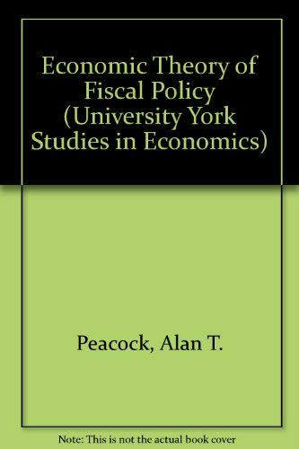 9780043301678: Economic Theory of Fiscal Policy (University York Studies in Economics)