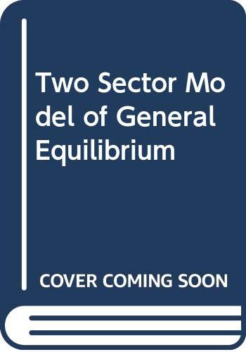 9780043301821: Two Sector Model of General Equilibrium (Yrjö Jahnsson lectures)