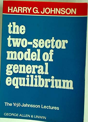 9780043301838: Two Sector Model of General Equilibrium (Yrjö Jahnsson lectures)