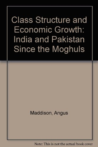 9780043301920: Class Structure and Economic Growth: India and Pakistan Since the Moghuls