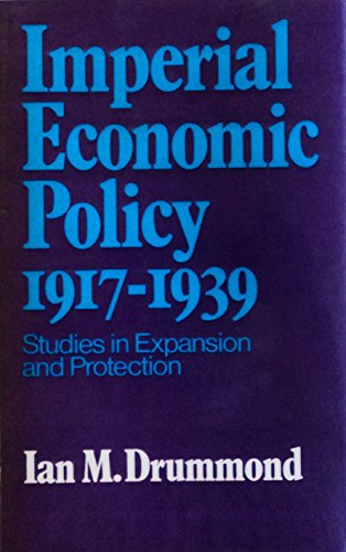 9780043302088: British Economic Policy and the Empire, 1919-1939 (Historical Problems, Studies and Documents)