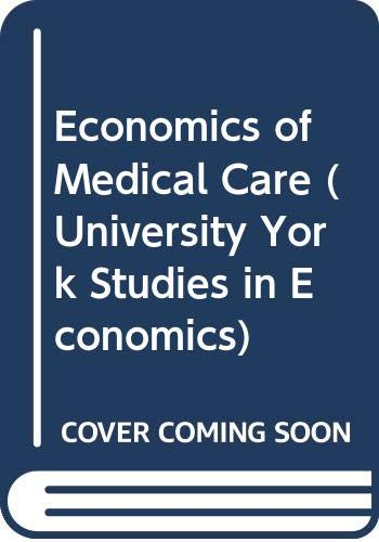 9780043302132: Economics of Medical Care (University York Studies in Economics)