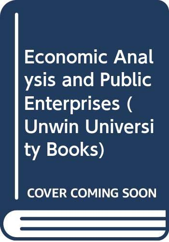 9780043302262: Economic Analysis and Public Enterprises (Unwin University Books)