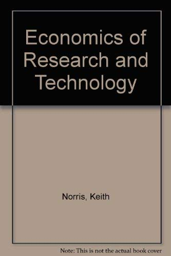 The Economics of Research and Technology (Studies in Economics: 7): Norris, Keith; Vaizey