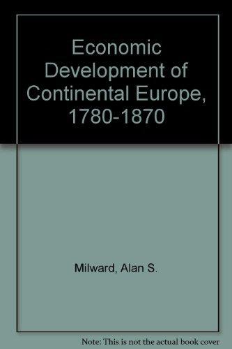 9780043302293: Economic Development of Continental Europe, 1780-1870