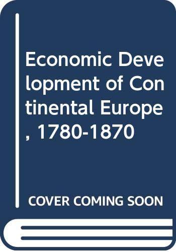 9780043302309: Economic Development of Continental Europe, 1780-1870