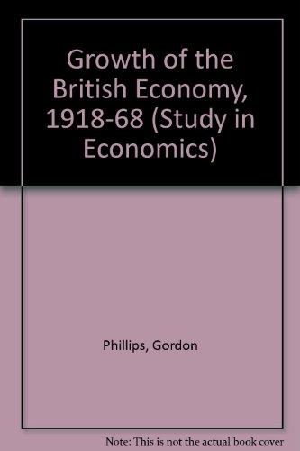 9780043302330: Growth of the British Economy, 1918-68 (Study in Economics)