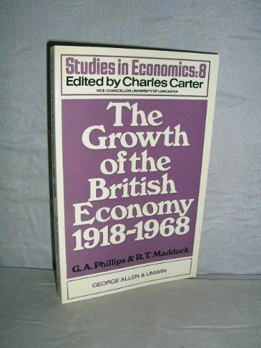 9780043302347: Growth of the British Economy, 1918-68 (Study in Economics)
