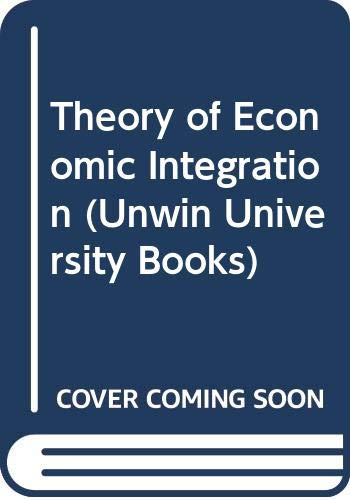 9780043302354: Theory of Economic Integration (Unwin University Books)