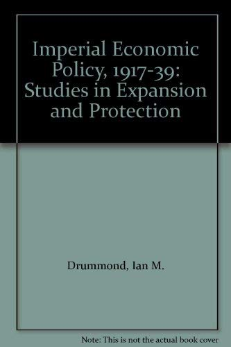 9780043302439: Imperial Economic Policy, 1917-39: Studies in Expansion and Protection