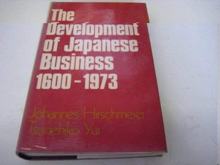 THE DEVELOPMENT OF JAPANESE BUSINESS 1600-1973.