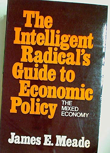 9780043302576: Intelligent Radical's Guide to Economic Policy:(The Mixed Economy)