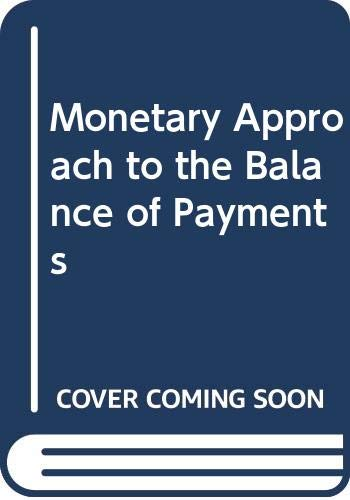 9780043302606: Monetary Approach to the Balance of Payments