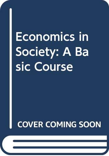 9780043302613: Economics in Society: A Basic Course (Economics and society series ; no. 1)