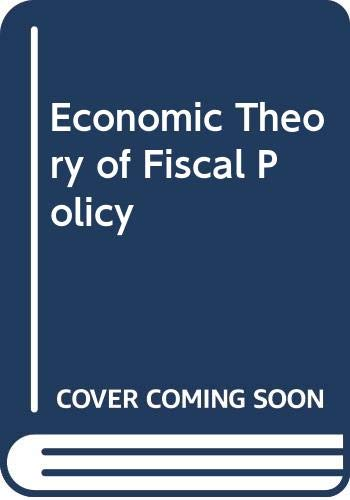 9780043302729: Economic Theory of Fiscal Policy