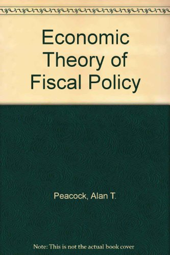 9780043302736: Economic Theory of Fiscal Policy