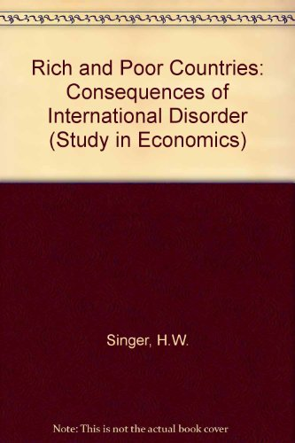 9780043302743: Rich and Poor Countries: Consequences of International Disorder (Study in Economics)