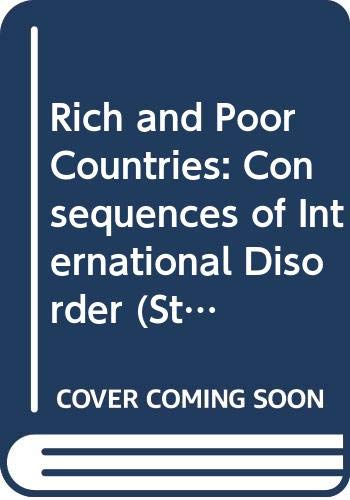9780043302750: Rich and Poor Countries: Consequences of International Disorder (Study in Economics)