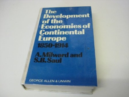 9780043302774: Development of the Economies of Continental Europe, 1850-1914