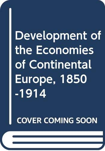 9780043302781: Development of the Economies of Continental Europe, 1850-1914
