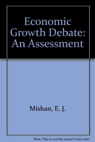 9780043302804: Economic Growth Debate: An Assessment