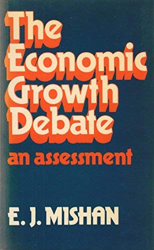 9780043302811: The Economic Growth Debate: An Assessment