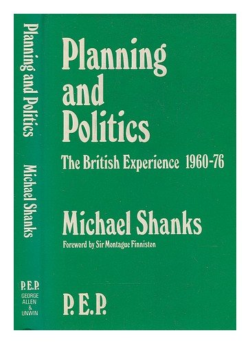 9780043302835: Planning and Politics: British Experience, 1960-76 (P.E.P.)
