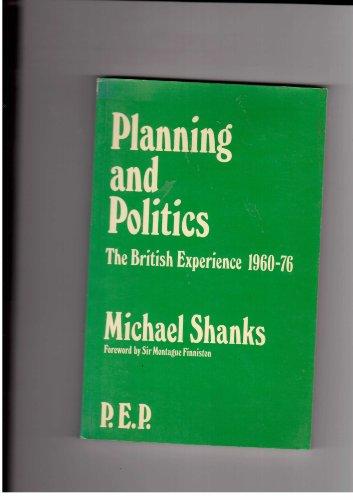 9780043302842: Planning and Politics: British Experience, 1960-76 (P.E.P.)