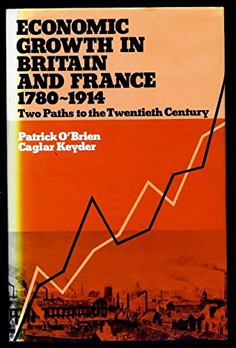 9780043302880: Economic Growth in Britain and France, 1780-1919: Two Paths to the Twentieth Century
