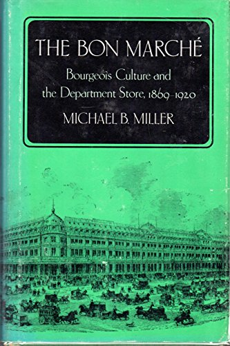 9780043303160: Bon Marche: Bourgeois Culture and the Department Store, 1869-1920