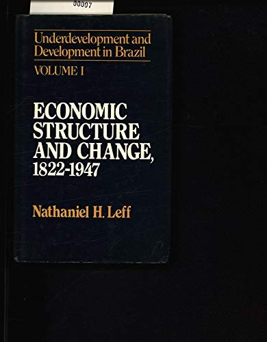 9780043303245: Underdevelopment and Development in Brazil: Economic Structure and Change, 1822-1947 v. 1