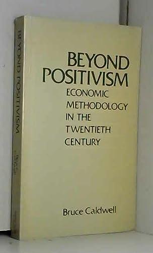 9780043303276: Beyond Positivism: Economic Methodology in the Twentieth Century