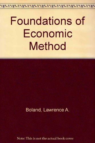 The Foundations of Economic Method: Boland, Lawrence A.