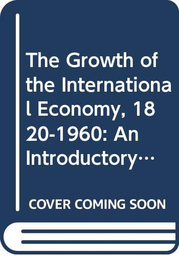 9780043303320: The Growth of the International Economy, 1820-1960: An Introductory Text