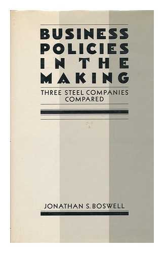9780043303351: Business Policies in the Making: Three Steel Companies Compared