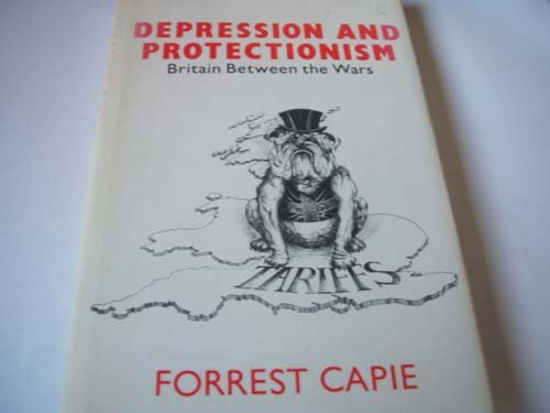 9780043303382: Depression and Protectionism: Britain Between the Wars