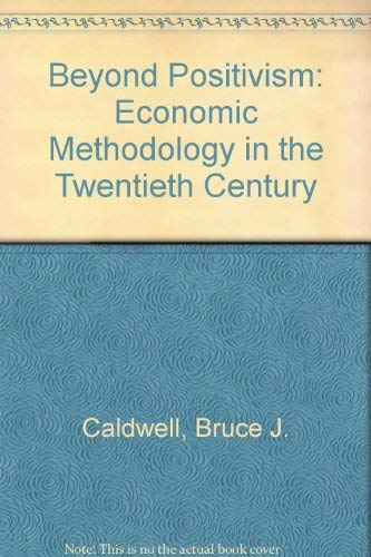 9780043303429: Beyond Positivism: Economic Methodology in the 20th Century