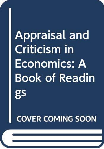 9780043303443: Appraisal and Criticism in Economics: A Book of Readings
