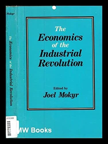 9780043303481: The Economics of the Industrial Revolution