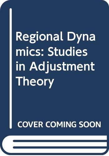 9780043303542: Regional Dynamics: Studies in Adjustment Theory