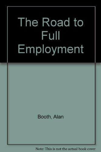 9780043303603: The Road to Full Employment