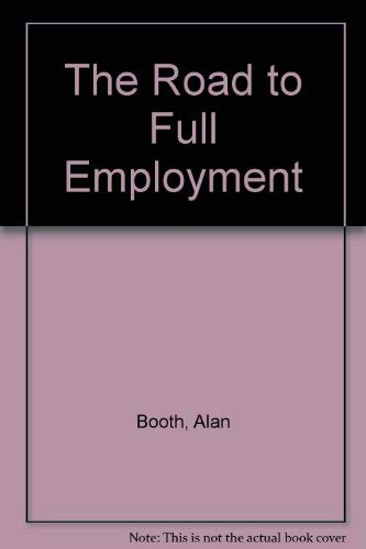 9780043303610: The Road to Full Employment