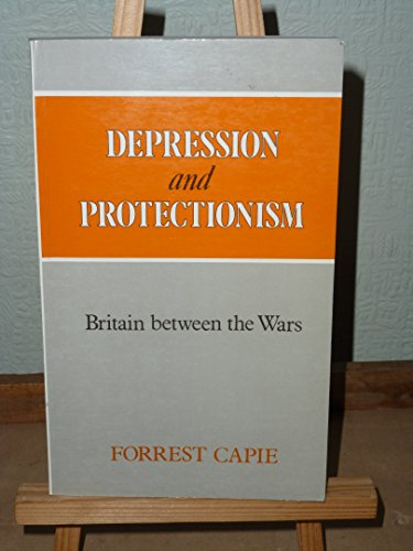 9780043303702: Depression and Protectionism: Britain Between the Wars