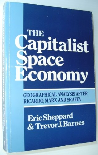 9780043304020: The Capitalist Space Economy: Analysis After Ricardo, Marx and Sraffa