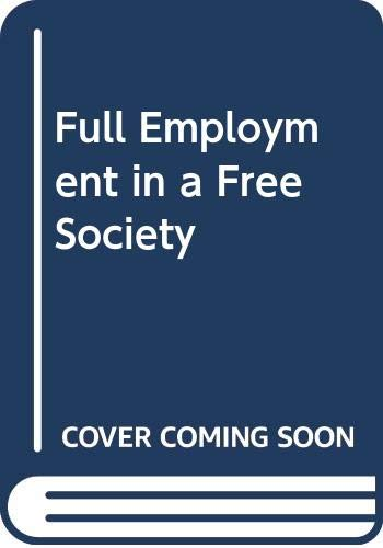 9780043310045: Full Employment in a Free Society