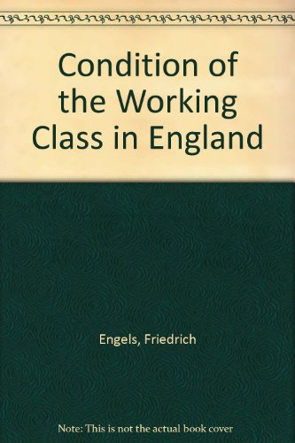 The Condition of the Working Class in: Friedrich Engels