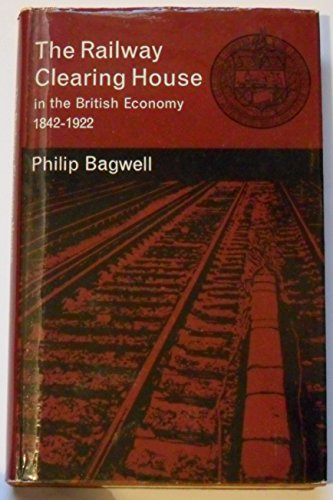 9780043310373: The Railway Clearing House in the British economy 1842-1922,